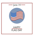 Happy Flag Day vector image vector image