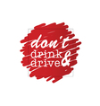 dont drink and drive on red vector image