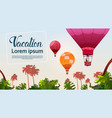 people travel on air balloons flying over tropical vector image