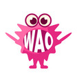 pink blob saying wao cute emoji character with vector image
