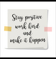stay positive motivation paper note vector image
