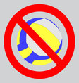 Prohibition to play with the ball volleyball vector image