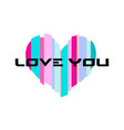 happy valentines day colorful heart love you vector image