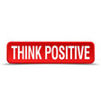 Think positive red 3d square button isolated on vector image