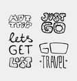 set of text traveling slogans lettering vector image