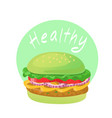 healthy food green vegetable burger vector image