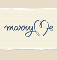 marry me hand lettering vector image vector image