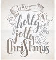 Have a Holly Jolly Christmas vector image
