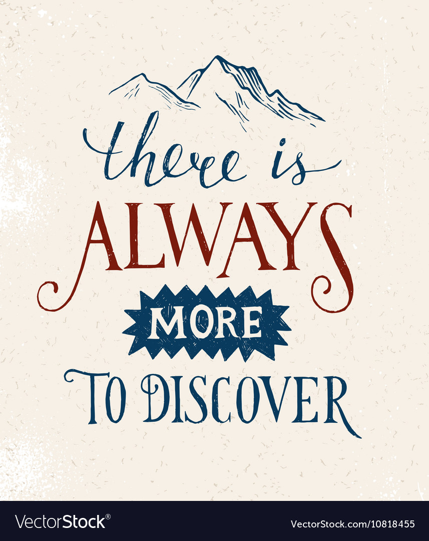 E is always more to discover  lettering vector