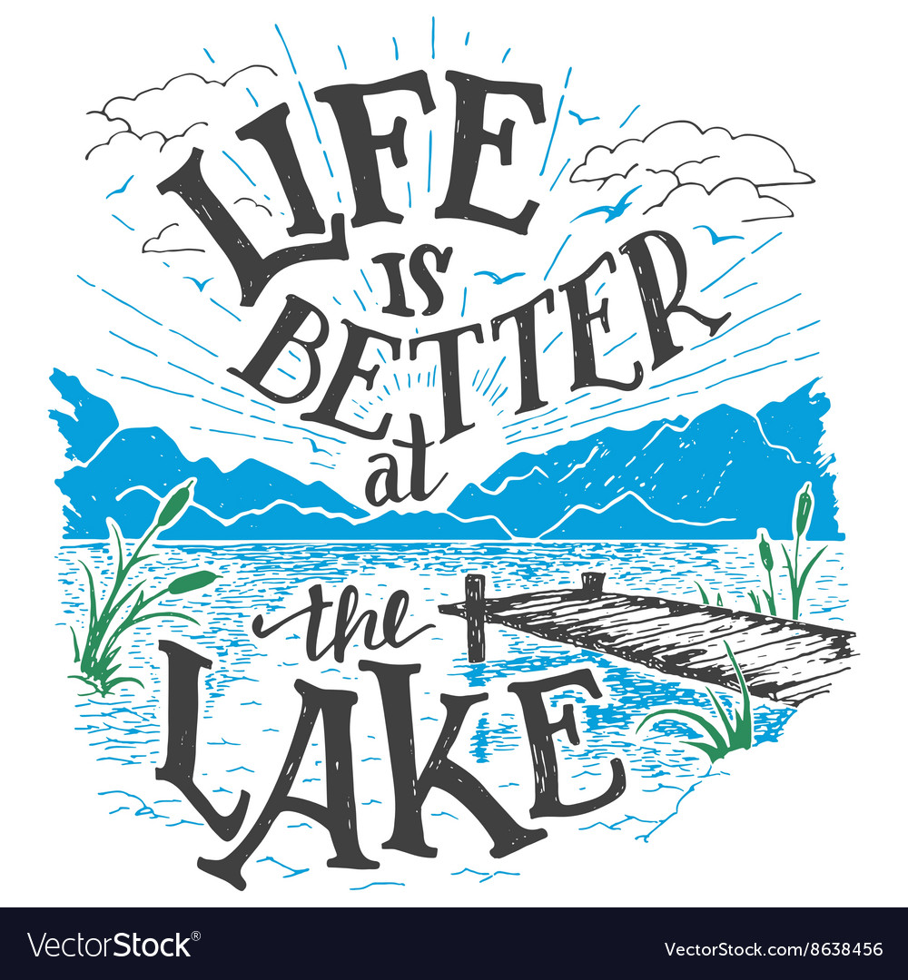 Life is better at the lake handlettering sign vector