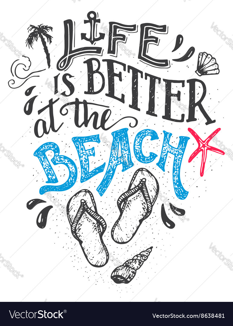 Life is better at the beach handlettering card vector