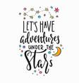 adventures under stars typography lettering vector image