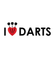 i love the darts vector image