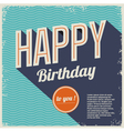 Vintage retro happy birthday card with fonts vector image