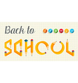 Back to school creative letters vector image
