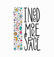 i need more space quote typography lettering vector image
