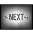 next day cinema concept vector image vector image