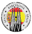 Grunge rubber stamp of Barcelona Spain vector image