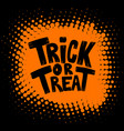 trick or treat halloween theme vector image
