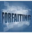 forfaiting word on digital touch screen vector image vector image