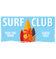 surfing banner for surfing club with surfboards vector image