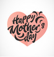 mothers day greeting card with pastel heart vector image