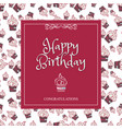 greeting card happy birthday with a background of vector image