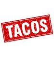 tacos red square grunge stamp on white vector image
