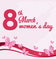 8 march womens day card with butterfly flying vector image vector image