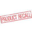 Product recall red rubber stamp on white vector image