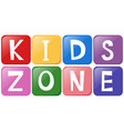 text design with kids zone vector image