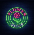 flower shop logo neon sign vector image