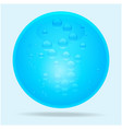 Blue glass sphere and water bubbles vector image vector image