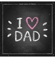 I love Dad - quote with pink heart vector image vector image