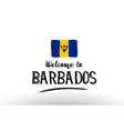 welcome to barbados country flag logo card banner vector image