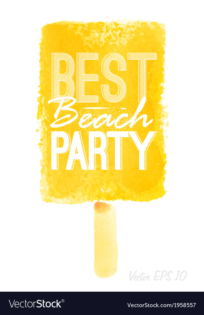 Watercolor ice cream poster with best beach party vector