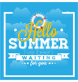 hello summer ive been waiting for you blue sky ba vector image
