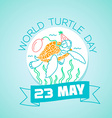 23 may World Turtle Day vector image