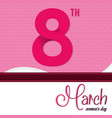 8 march womens day card vector image