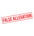 False Allegation red rubber stamp on white vector image