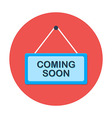 Coming soon flat circle icon vector image