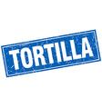 tortilla blue square grunge stamp on white vector image