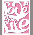 lettering poster-love of my life 2 vector image