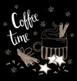 coffee time text coffee cinnamon and carnation vector image