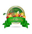 Best quality fresh organic food label badge or vector image