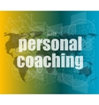 word personal coaching on digital screen 3d vector image