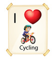 I love cycling vector image vector image