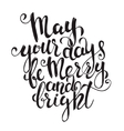 May Your Days Be Merry And Bright Design element vector image