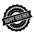 happy together rubber stamp vector image