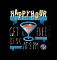 Happy Hour Get A Free Drink vector image